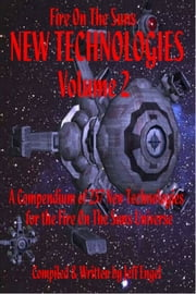 Fire On The Suns New Technologies: Volume 2 ebook by Greg Ellis