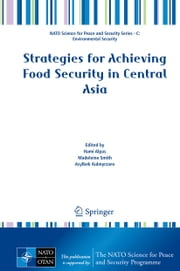 Strategies for Achieving Food Security in Central Asia ebook by Hami Alpas,Madeleine Smith,Asylbek Kulmyrzaev