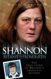 Shannon - Betrayed from Birth ebook by Rose Martin