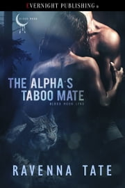 The Alpha's Taboo Mate ebook by Ravenna Tate
