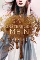 UNSTERBLICH mein (The Curse 1) ebook by Emily Bold