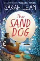 The Sand Dog ebook by Sarah Lean
