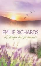 Le temps des promesses - T5 - La vallée de Shenandoah ebook by Emilie Richards