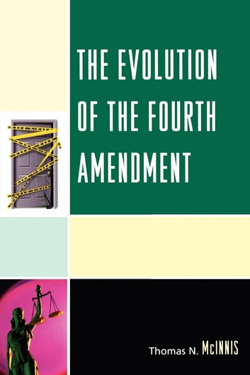 The Evolution of the Fourth Amendment ebook by Thomas N. McInnis