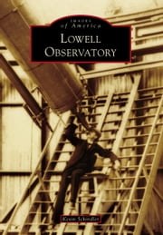 Lowell Observatory ebook by Kevin Schindler