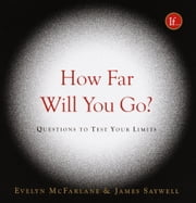 How Far Will You Go? - Questions to Test Your Limits ebook by Evelyn McFarlane,Evelyn McFarlane