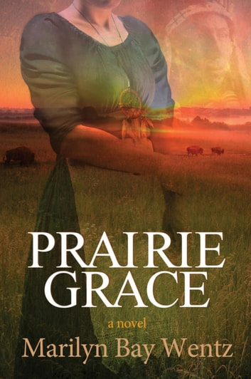 Prairie Grace ebook by Marilyn Wentz