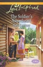 The Soldier's Sweetheart - A Single Dad Romance ebook by Deb Kastner