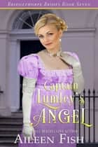 Captain Lumley's Angel ebook by Aileen Fish