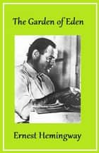 The Garden of Eden ebook by Ernest Hemingway