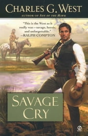 Savage Cry ebook by Charles G. West