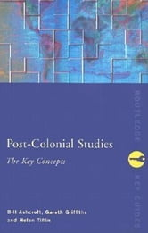 Post-Colonial Studies: The Key Concepts ebook by Ashcroft, Bill