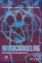 Neurocounseling - Brain-Based Clinical Approaches ebook by Thomas A. Field, Laura K. Jones, Lori A. Russell-Chapin