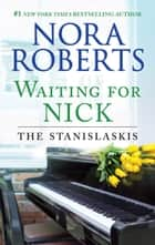 Waiting for Nick - A Best Selling Romance Novel ebook by Nora Roberts