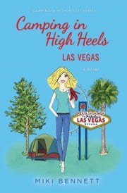 Camping in High Heels: Las Vegas ebook by Miki Bennett