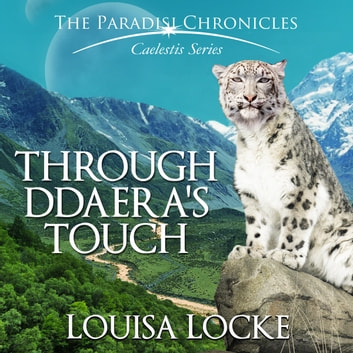 Through Ddaera's Touch - Paradisi Chronicles audiobook by Louisa Locke