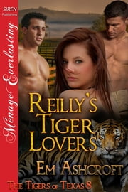 Reilly's Tiger Lovers ebook by Em Ashcroft