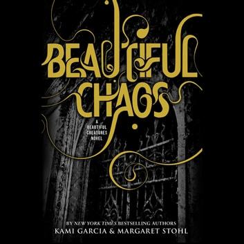 Beautiful Chaos audiobook by Kami Garcia,Margaret Stohl