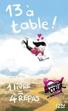 13 à table ! 2021 ebook by