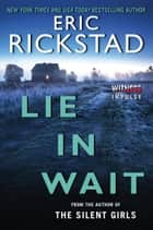Lie In Wait eBook by Eric Rickstad