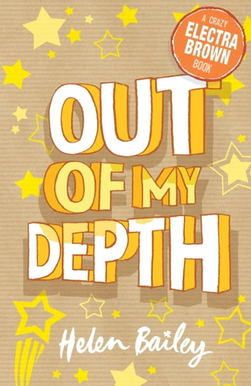 Electra Brown: Out of My Depth - Book 2 ebook by Helen Bailey
