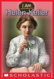 I Am #3: Helen Keller ebook by Grace Norwich, Mark Elliot