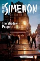 The Shadow Puppet ebook by Georges Simenon, Ros Schwartz