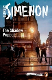 The Shadow Puppet ebook by Georges Simenon,Ros Schwartz
