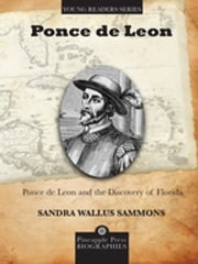 Ponce de Leon and the Discovery of Florida ebook by Sandra Wallus Sammons