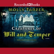 Creatures of Will and Temper audiobook by Molly Tanzer
