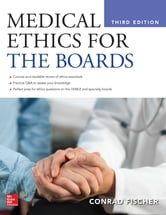 Medical Ethics for the Boards ebook by Conrad Fischer