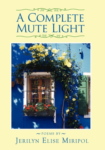 A Complete Mute Light ebook by Jerilyn Miripol