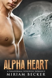 Alpha Heart ebook by Miriam Becker