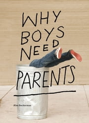Why Boys Need Parents ebook by Alex Beckerman