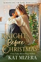 Knight Before Christmas - A Las Vegas Sidewinders Garland Grove Holiday Novel ebook by Kat Mizera, Garland Grove Books