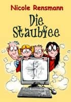 Die Staubfee ebook by Nicole Rensmann