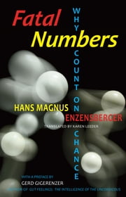 Fatal Numbers: Why Count on Chance ebook by Hans Magnus Enzensberger