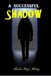 A Successful Shadow ebook by Harlan Page Halsey