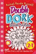 Double Dork Diaries ebook by Rachel Renee Russell