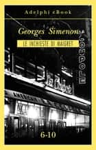 Le inchieste di Maigret 6-10 ebook by Georges Simenon