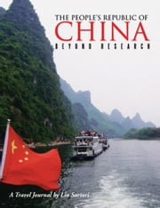 THE PEOPLE'S REPUBLIC OF CHINA - BEYOND RESEARCH ebook by LIN SARTORI