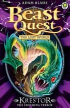 Beast Quest: Krestor the Crushing Terror - Series 7 Book 3 ebook by Adam Blade