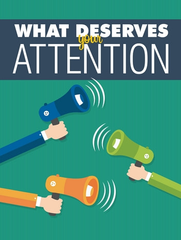 What Deserves Your Attention ebook by Anonymous
