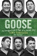 Goose ebook by Tony Siragusa