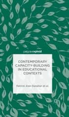 Contemporary Capacity-Building in Educational Contexts ebook by Patrick Alan Danaher, Andy Davies, L. De George-Walker,...