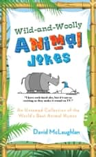 Wild-and-Woolly Animal Jokes ebook by David McLaughlan