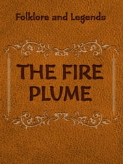 The Fire Plume ebook by Folklore and Legends