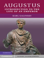 Augustus - Introduction to the Life of an Emperor ebook by Karl Galinsky