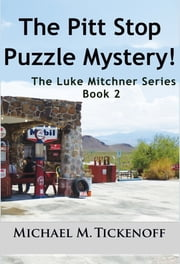 The Pitt Stop Puzzle Mystery! ebook by Michael M. Tickenoff
