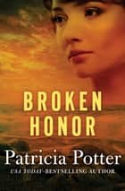 Broken Honor ebook by Patricia Potter